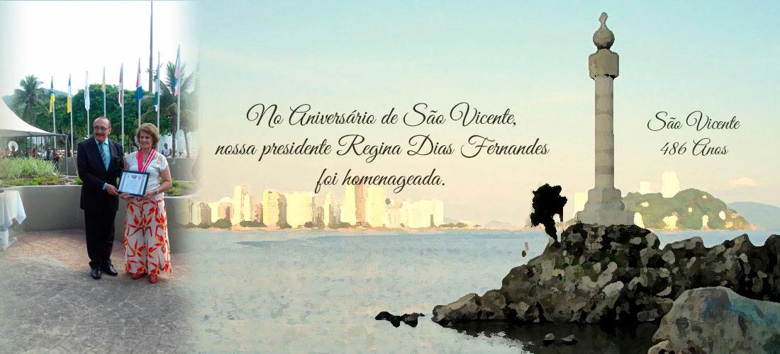 No Aniversário de São Vicente, nossa presidente Regina Dias Fernandes foi homenageada