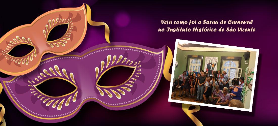 Veja como foi o Sarau de Carnaval no Instituto Histórico de São Vicente
